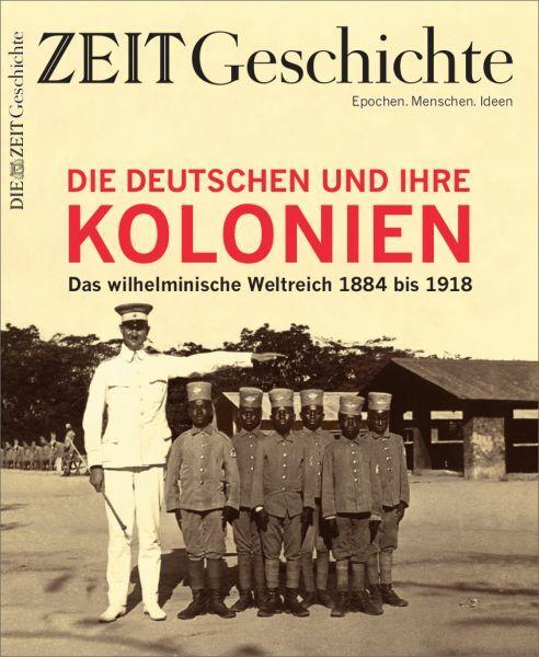 ZEIT GESCHICHTE 4/19 Die Deutschen und ihre Kolonien