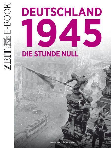 »Deutschland 1945 - Die Stunde null«