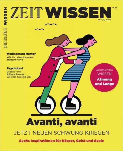 ZEIT WISSEN 2/21 Avanti, avanti - Jetzt neuen Schwung kriegen