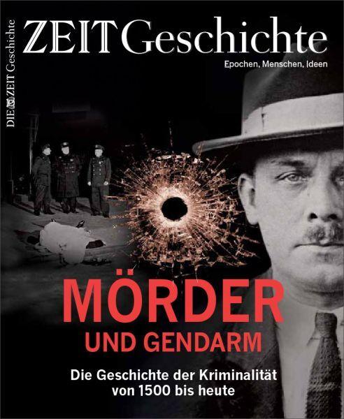 ZEIT GESCHICHTE Mörder und Gendarm