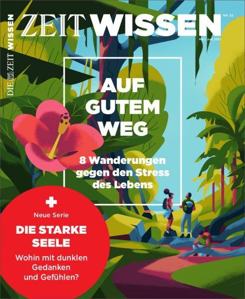 ZEIT WISSEN 3/21 Auf gutem Weg
