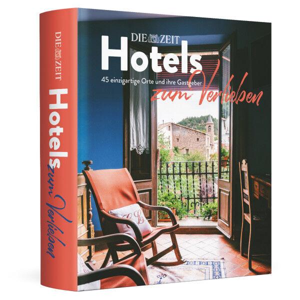 ZEIT-Edition »Hotels zum Verlieben«