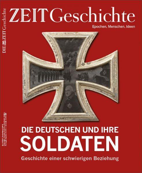 ZEIT GESCHICHTE Die Deutschen und ihre Soldaten